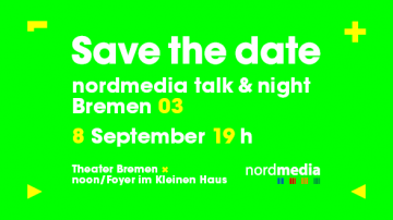 SAVE THE DATE: nordmedia talk & night Bremen 03 am 08.09.2016