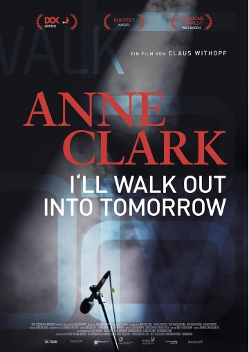 "Seit 25.01.2018 im Kino:  ""Anne Clark - I'll Walk Out Into Tomorrow"""