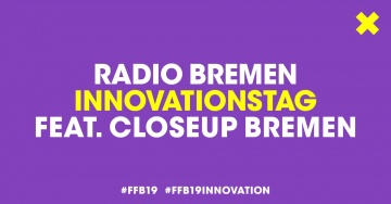Radio Bremen Innovationstag feat. CLOSEUP Bremen